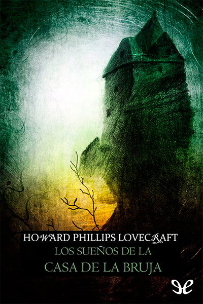 Resultado de imagen para hp lovecraft los sueños en la casa de la bruja